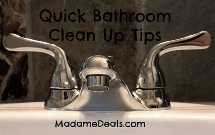 Quick Bathroom Clean Up Tips