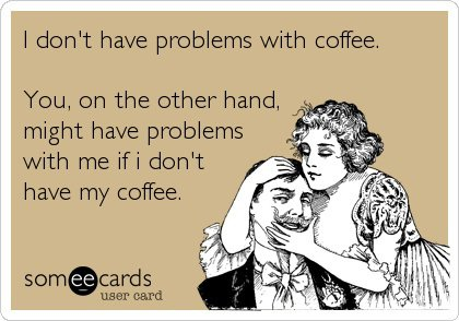 i_dont_have_problems_with_coffee1
