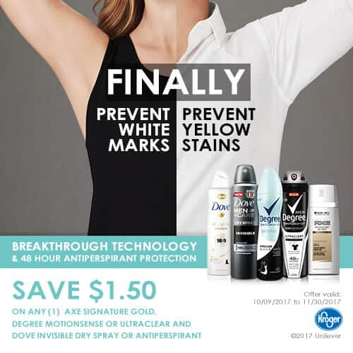 SAVE $1.50 on any ONE (1) AXE Signature Gold, Degree Men® UltraClear Black + White, Degree Women® UltraClear Black + White, Dove Men+CareInvisible, or Dove Invisible Antiperspirant product at Kroger.