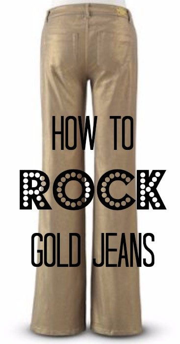 How to rock gold jeans! We are sharing 5 tips for wearing one of the hottest trends right now:gold jeans. You don't have to be afraid. Gold jeans are not just for the fashion bold. They are for everyone.
