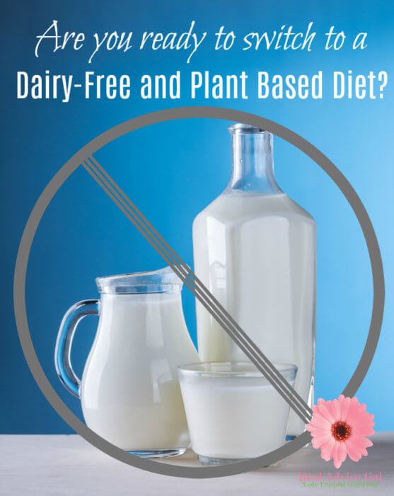 Do you have poor health because of dairy? Are you ready to switch to a dairy free plant based diet?