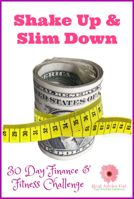 Shake up and slim down! Join us for a 30 day finance and fitness challenge.